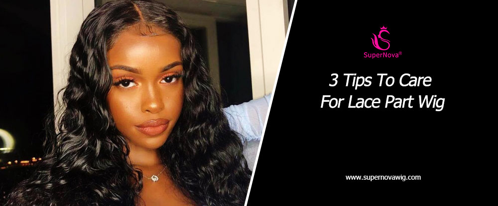 3 Tips To Care For Lace Part Wigs